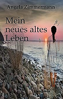 Mein neues altes Leben (German Edition) by [Zimmermann, Angela]