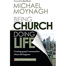 Being Church, Doing Life: Creating gospel communities where life happens