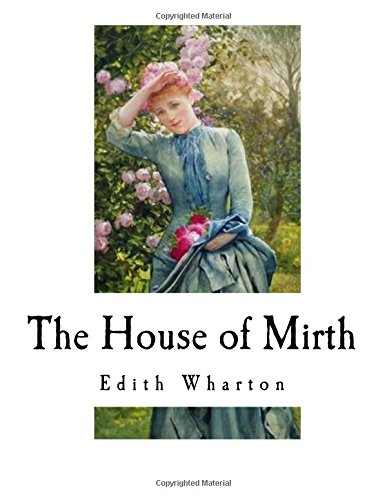 the role of the female in the male dominated societies in edith whartons the house of mirth The keepers of the house is a 1964 novel by shirley ann grau set in rural alabama and covering seven generations of the howland family that lived in the same house.