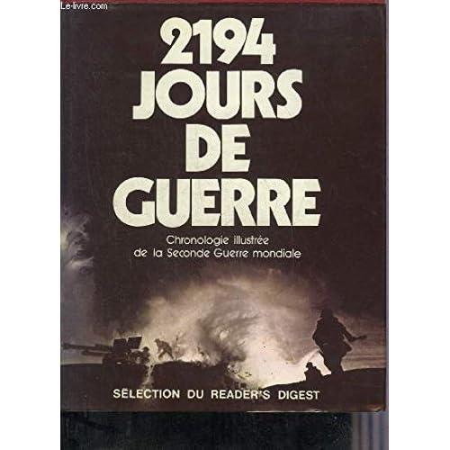 2194 jours de guerre, chronologie illustrée de la Seconde Guerre mondiale