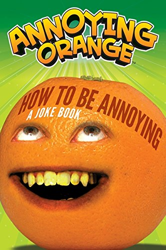 Annoying Orange: How to Be Annoying: A Joke Book