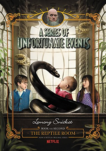 A Series Of Unfortunate Events #2: The Reptile Room [Netflix Tie-in Edition]