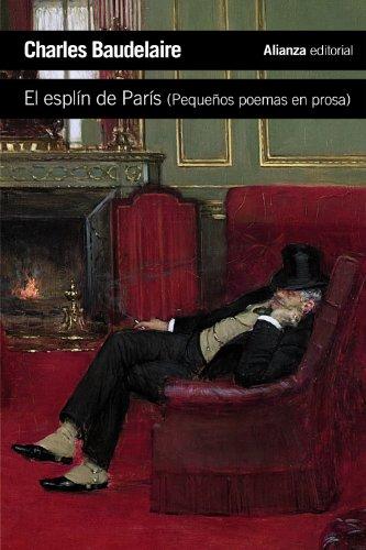 El esplín de París: (Pequeños poemas en prosa) (El Libro De Bolsillo -...