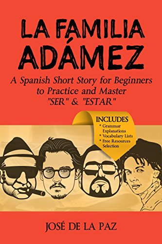 A Spanish Short Story: La familia Adámez (Beginner Level #1): Learn and Master the use of