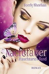 Nachtfalter: Hauchzartes Band (Die Nachtfalter-Saga 1)