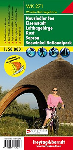 WK 271, Neusiedler See-Eisenstadt-Leithagebirge-Rust-Sopron-Seewinkel Nationalpark, Wander-Rad- und Segelkarte - Maßstab ... (freytag & berndt Wander-Rad-Freizeitkarten)