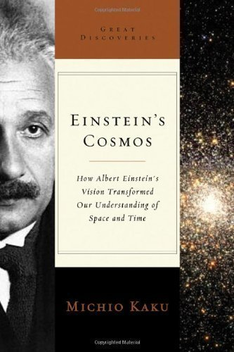 Einstein's Cosmos: How Albert Einstein's Vision Transformed Our Understanding of Space and Time (Great Discoveries) by Kaku. Michio unknown Edition [Paperback(2005)]