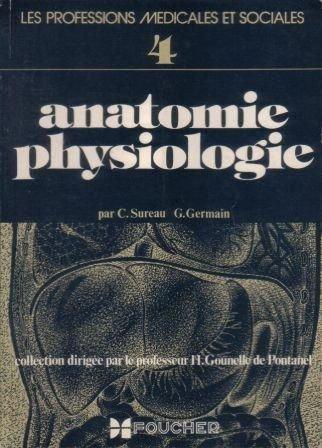 Les profession médicales et sociales 4 Anatomie physiologique