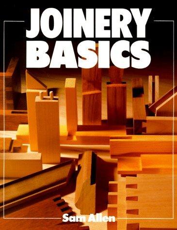 Joinery Basics (Basics Series) by Sam Allen (1992-04-05)