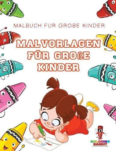 Malvorlagen für Große Kinder: Malbuch für Große Kinder