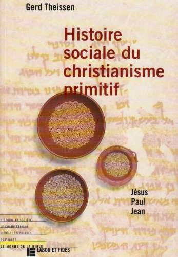 Histoire sociale du christianisme primitif : Jsus, Paul, Jean