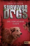 Survivor Dogs. Die verlassene Stadt: Band 1