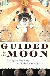 Guided by the Moon: Living in Harmony with the Lunar Cycles by Johanna Paungger (2002-12-31)
