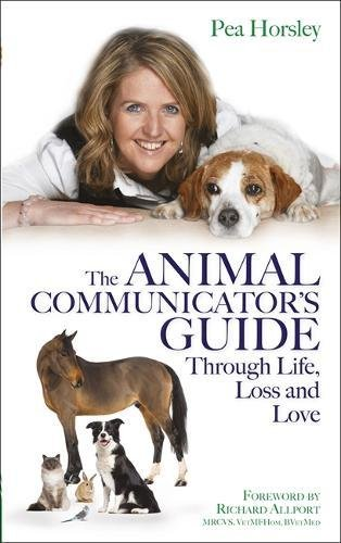 Animal Communicator's Guide Through Life, Loss and Love, The