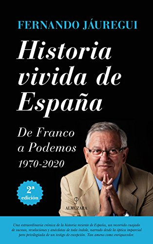 Historia vivida de España (Memorias y biografías) por Fernando Jaúregui