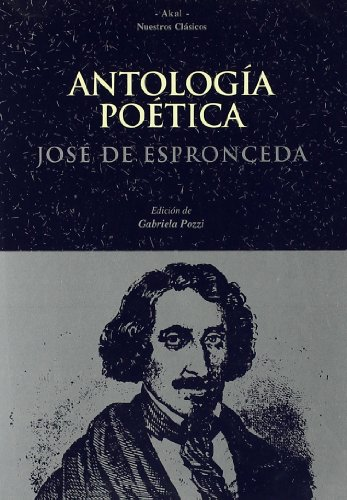Antología poética (Nuestros clásicos) por José de Espronceda