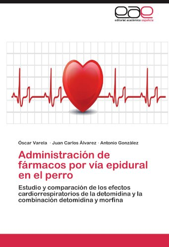 Administracion de Farmacos Por Via Epidural En El Perro por Scar Varela