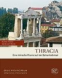 Thracia: Eine römische Provinz auf der Balkanhalbinsel (Zaberns Bildbände zur Archäologie)