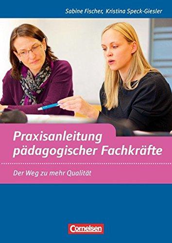 Praxisanleitung pädagogischer Fachkräfte: Der Weg zu mehr Qualität. Buch -