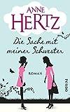 Anne Hertz: Die Sache mit meiner Schwester