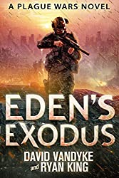 Eden's Exodus (Plague Wars Series Book 3)