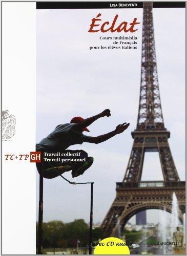 Eclat. Cours multimédia de français pour les élèves italiens. Travail collectif-Travail personnel. Modulo G-H. Per le Scuole superiori. Con CD Audio