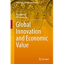 Global Innovation and Economic Value (India Studies in Business and Economics)