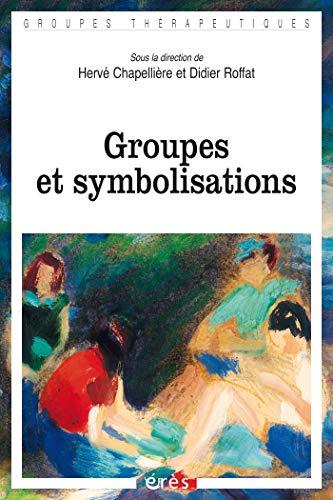Groupes et symbolisations (Groupes thérapeutiques) (French Edition)