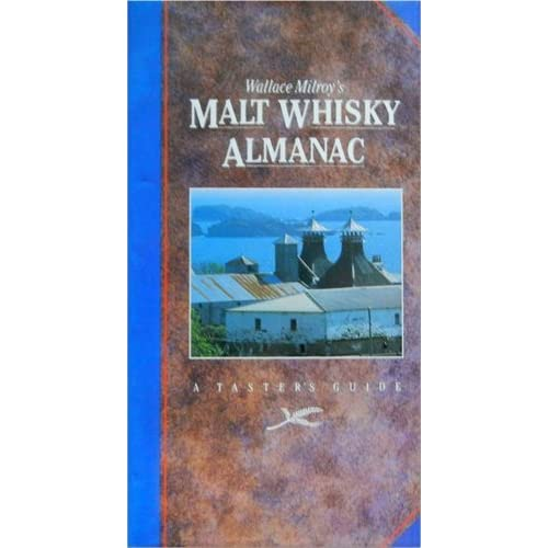 Malt Whisky Almanac: A Taster's Guide by Wallace Milroy (1989-09-06)