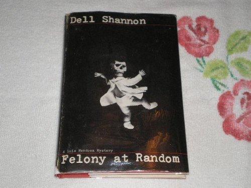 Felony at Random by Dell Shannon (1979-04-06)