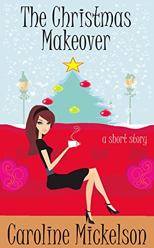 the-christmas-makeover-a-christmas-central-romantic-comedy-short-story-english-edition