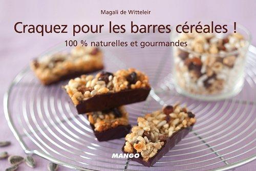 Craquez pour les barres céréales ! par Magali De Witteleir
