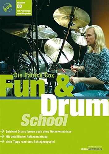 Fun & Drum School: Spielend Drums lernen auch ohne Notenkenntnisse. Mit detaillierter Aufbauanleitung. Viele Tipps rund ums Schlagzeugspiel