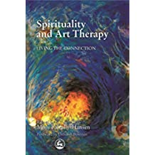 Spirituality and Art Therapy: Living the Connection (20010315)