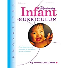 The Comprehensive Infant Curriculum: A Complete, Interactive Cur Riculum for Infants from Birth to 18 Months (Innovations)