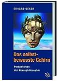 Das selbstbewusste Gehirn. Perspektiven der Neurophilosophie - Erhard Oeser
