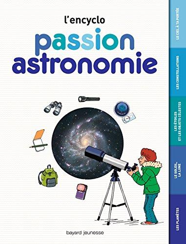 Descargar Libro Passion astronomie - L'encyclo: L'encyclo junior de Milène Wendling