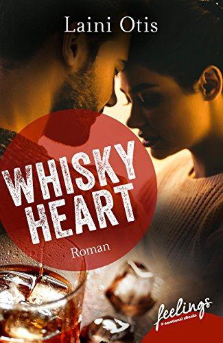 Whisky Heart: Roman
