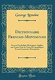 Telecharger Livres Dictionnaire Francais Montagnais Avec Un Vocabulaire Montagnais Anglais Une Courte Liste de Noms Geographiques Et Une Grammaire Montagnaise Classic Reprint (PDF,EPUB,MOBI) gratuits en Francaise
