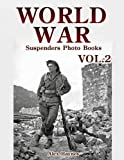 World War Suspenders Photo Books VOL.2: Lost Photos - Best Reviews Guide