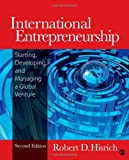 Telecharger Livres International Entrepreneurship Starting Developing and Managing a Global Venture 2nd by Hisrich Robert D Dale 2012 Paperback (PDF,EPUB,MOBI) gratuits en Francaise