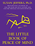 THE LITTLE BOOK OF PEACE OF MIND (The Little Books 2) (English Edition)