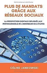Plus de mandats grâce aux réseaux sociaux: La prospection digitale expliquée aux professionnels de l'immobilier en 5 étapes