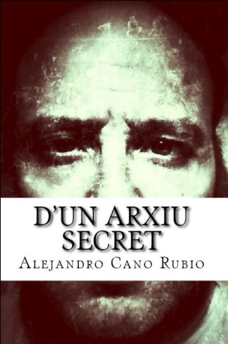 D'un arxiu secret (Catalan Edition) por Alejandro Cano Rubio