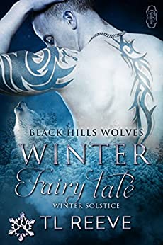 Winter Fairy Tale (Black Hills Wolves #60): Winter Solstice Run by [Reeve, TL]
