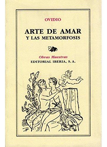 155. ARTE DE AMAR Y LAS METAMORFOSIS (LITERATURA-OBRAS MAESTRAS IBERIA) por OVIDIO