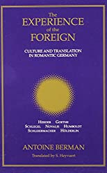 The Experience of the Foreign: Culture and Translation in Romantic Germany