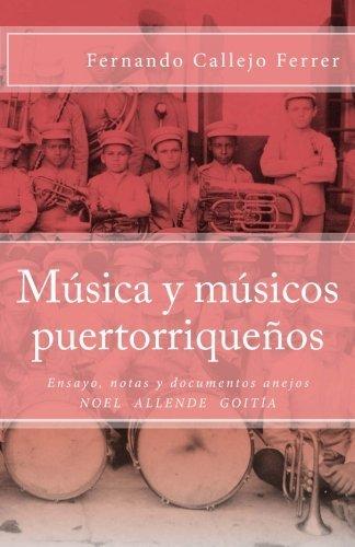 M?osica y m?osicos puertorrique???os: Edici?3n Cr?-tica (Biblioteca Hist?3rica de la M?osica de Puerto Rico) (Volume 1) (Spanish Edition) by Fernando Callejo Ferrer (2015-09-30)
