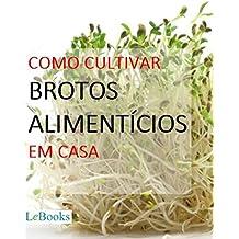 Como cultivar brotos alimentícios em casa (Coleção Casa & Jardim)