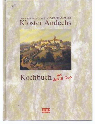 Das Kloster Andechs Kochbuch für Leib und Seele